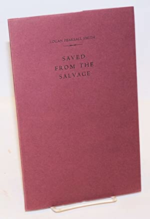 Saved from the salvage; with a memoir of the author by Cyril Connolly: Smith, Logan Piersall
