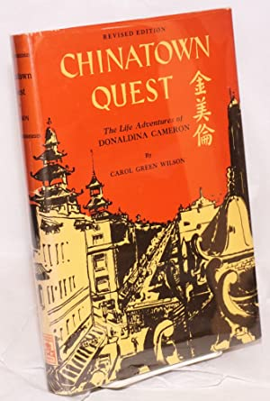 Chinatown quest; the life adventures of Donaldina Cameron: Wilson, Carol Green