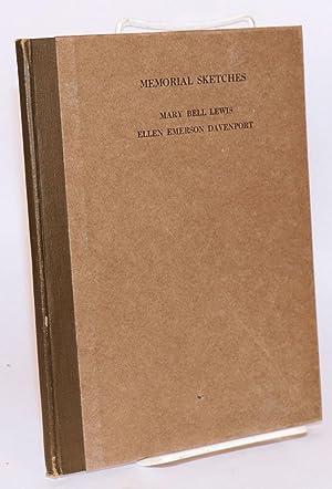 Memorial sketches: Mary Bell Lewis, Ellen Emerson Davenport: H., M. M.