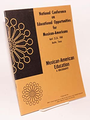 Mexican-American education; a bibliography, prepared for: Natinal Conference on educational ...