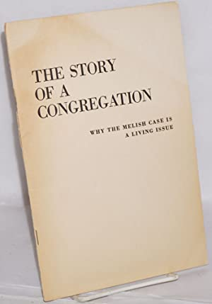 The story of a congregation; why the Melish case is a living issue: Melish Defense Committee