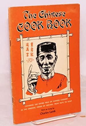 The Chinese cook book; covering the entire field of Chinese cookery in the Chinese order of servi...