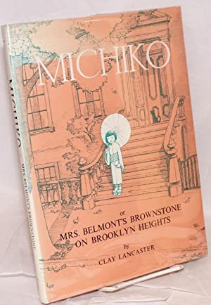 Michiko or Mrs. Belmont's Brownstone on Brooklyn Heights: Lancaster, Clay