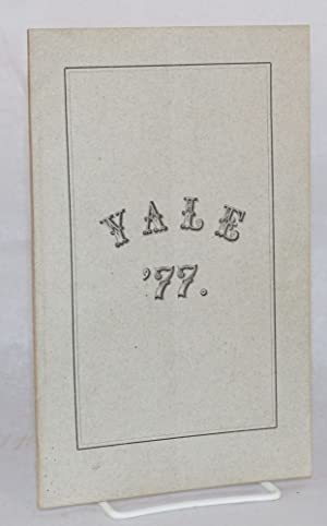 "Yale '77.; Statistics of the class of '77 Yale. / ""'Tis pleasant, sure, to..."
