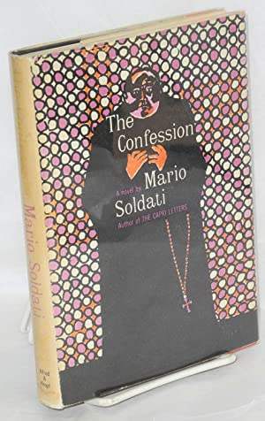The confession; a novel: Soldati, Mario, translated from the Italian by Raymond Rosenthal