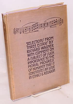 Selections from three essays by Richard Wagner: Wagner, Richard]