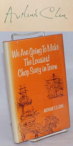 We are going to make the lousiest chop suey in town; a novel: Chu, Arthur T. S.
