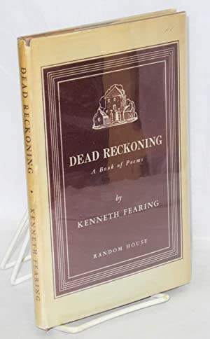 Dead reckoning; a book of poetry: Fearing, Kenneth