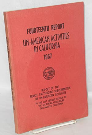 Fourteenth report of the Senate factfinding subcommittee on un-American activities, 1967: ...