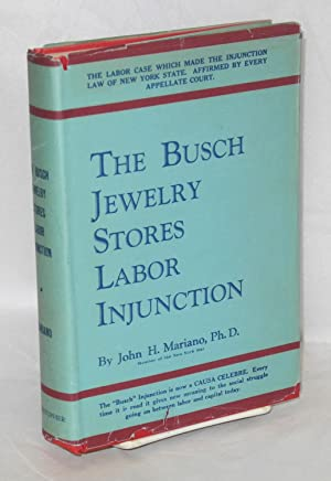The Busch jewelry stores labor injunction: Mariano, John H.