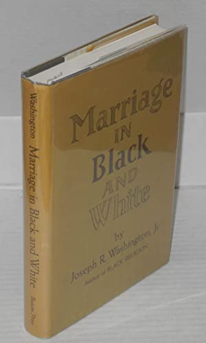 Marriage in black and white: Washington, Joseph R.,