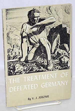 The treatment of defeated Germany: Jerome, Victor Jeremy