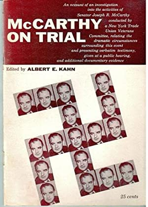 McCarthy on trial. An account of an investigation into the activities of Senator Joseph R. McCarthy...