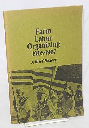 Farm labor organizing, 1905-1967; a brief history: National Advisory Committee on Farm Labor