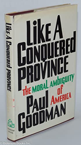 Like a conquered province; the moral ambiguity of America