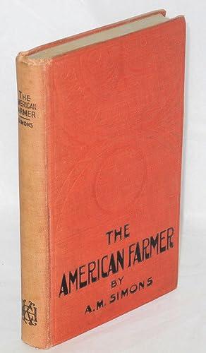 The American farmer. Second edition: Simons, Algie Martin