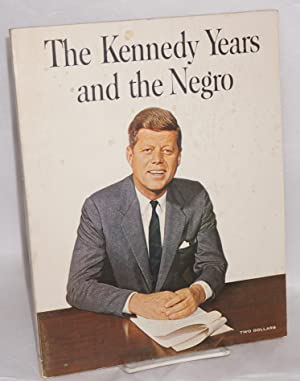 The Kennedy years and the Negro; a photographic record, introduction by Andrew T. Hatcher, designed...