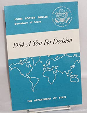 1954 - a year for decision: press release no. 668, December 22, 1953: Dulles, John Foster, ...