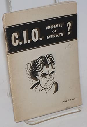 C.I.O.; promise or menace: Industrial Union Party