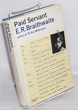 Paid servant: Braithwaite, E. R.