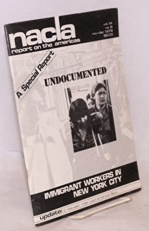NACLA: report on the Americas, vol. 12, #6, Nov-Dec 1979. A special report: undocumented immigran...