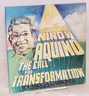 Ninoy Aquino: the call for transformation [cover title]