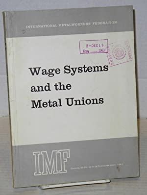 Wage systems and the metal unions; a trade union training manual: International Metalworkers' ...