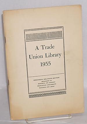 A trade union library, 1955. Sixth edition: Horowitz, Martin, and Hazel C. Benjamin, eds