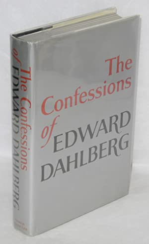 The confessions of Edward Dahlberg