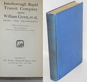 Interborough Rapid Transit Company against William Green, et al, brief for the defendants. With a...