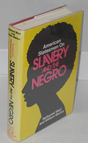 American statesmen on slavery and the Negro: Weyl, Nathaniel and William Marina