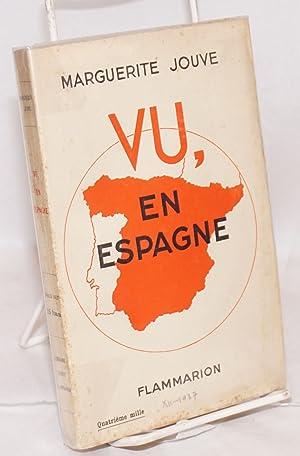 Vu, en Espagne; F?vrier 1936 - F?vrier 1937: Jouve, Marguerite