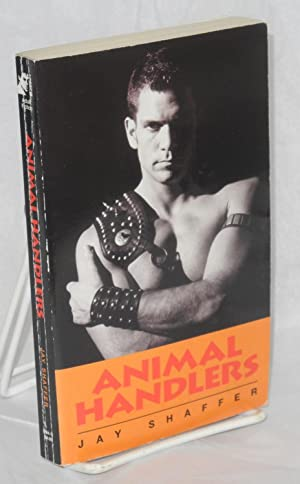 Animal handlers: Shaffer, Jay [pseudonym of John Dibelka]