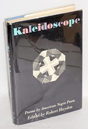 Kaleidoscope: poems by American Negro poets: Hayden, Robert, editor, Langston Hughes, LeRoi Jones [...