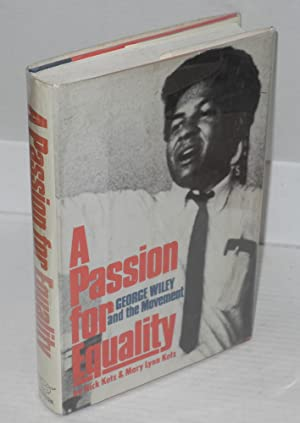 A passion for equality; George A. Wiley: Kotz, Nick and