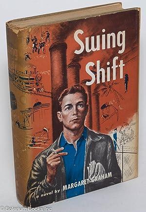 Swing shift; a novel by Margaret Graham [pseud.]: McDonald, Grace Lois [as Margaret Graham]
