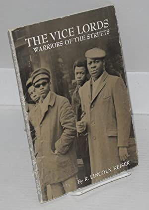 The Vice Lords; warriors of the streets: Keiser, R. Lincoln