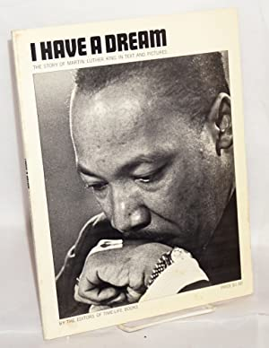 I have a dream; the story of Martin Luther King in text and pictures: King, Martin Luther]