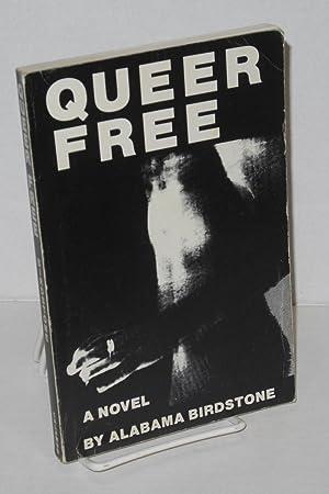 Queer free; a novel: Birdstone, Alabama [pseudonym