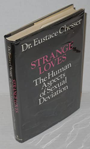 Strange loves; the human aspects of sexual: Chesser, Eustace