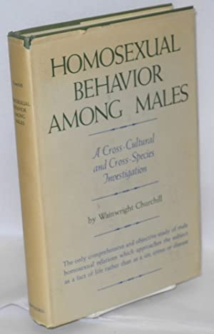 Homosexual behavior among males; a cross-cultural and cross-species investigation: Churchill, ...