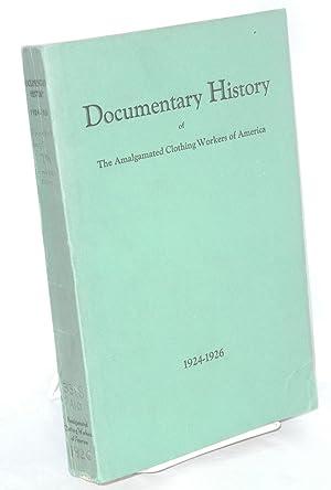 Documentary history of the Amalgamated Clothing Workers: Amalgamated Clothing Workers