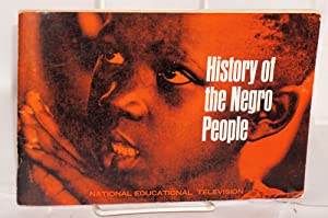 History of the Negro people; viewer's handbook. From Africa, Latin America and the United ...