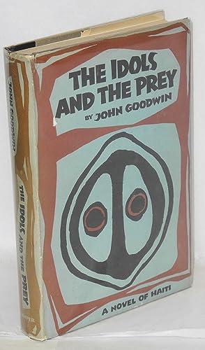 The idols and the prey: Goodwin, John