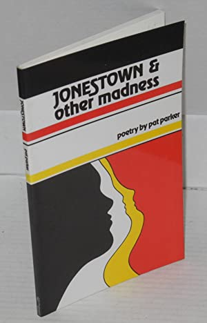 Jonestown and other madness; poetry: Parker, Pat