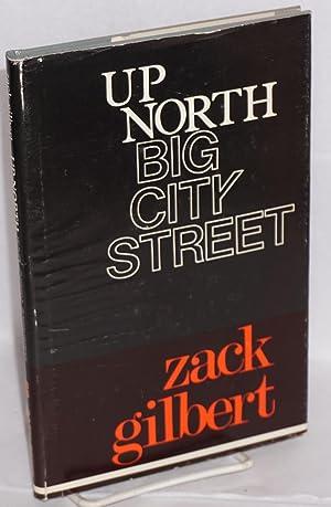 Up north big city street; poetry: Gilbert, Zack