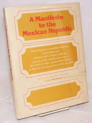 Manifesto to the Mexican Republic; which Brigadier General Jos? Figueroa, Commandant and Political ...