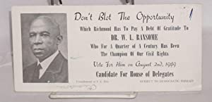 Don't blot the opportunity which Richmond has to pay a debt of gratitude to Dr. W. L. Ransome ...
