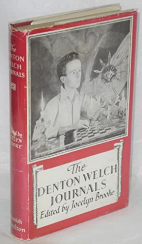 The Denton Welch journals: Welch, Denton, edited and with an introduction by Jocelyn Brooke