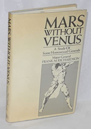 Mars without Venus; a study of some: Richardson, Major-General Frank